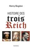 Henry Bogdan - Histoire des trois Reich.