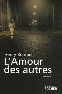 Henry Bonnier - L'Amour des autres.