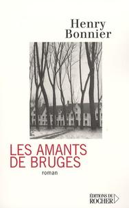 Henry Bonnier - Les amants de Bruges.