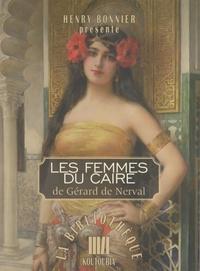 Henry Bonnier - Les Femmes du Caire de Gérard de Nerval.
