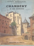 Henry Bordeaux et Martial Girard - Chambéry et ses environs....