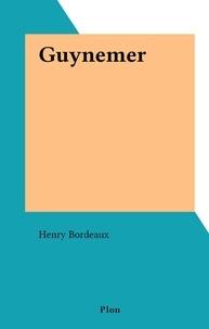 Henry Bordeaux - Guynemer.