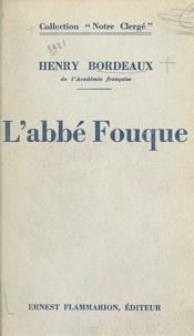 Henry Bordeaux - L'abbé Fouque.