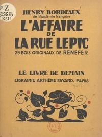 Henry Bordeaux et  Renefer - L'affaire de la rue Lepic - Avec 29 bois originaux.