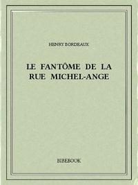 Henry Bordeaux - Le fantôme de la rue Michel-Ange.