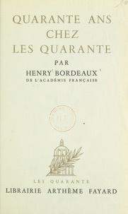 Henry Bordeaux - Quarante ans chez les quarante.