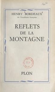 Henry Bordeaux - Reflets de la montagne.