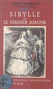 Henry Bordeaux - Sibylle - Ou Le dernier amour.