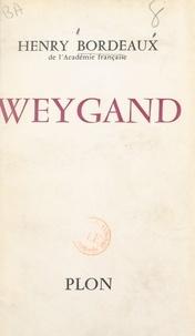 Henry Bordeaux - Weygand.