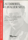 Henry Bouillier - Audiberti, cavalier seul.