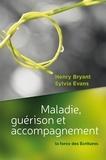 Henry Bryant et Sylvia Evans - Maladie, guérison et accompagnement - La force des Ecritures.