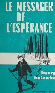 Henry Bulawko et  Raphi - Le messager de l'espérance.