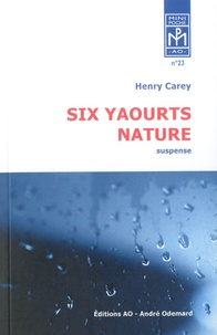 Henry Carey - Six yaourts nature (mini-poche).