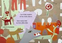 Henry Carnoy et  Mary-des-Ailes - Les trois rosiers et les trois chiens - Conte de Normandie - Edition bilingue français-malgache.