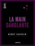 Henry Cauvain - La Main sanglante.