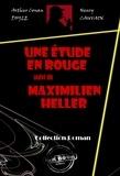 Henry Cauvain et Arthur Conan Doyle - Une étude en rouge (suivi de Maximilien Heller) - édition intégrale.