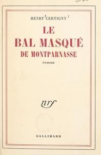 Henry Certigny - Le bal masqué de Montparnasse.