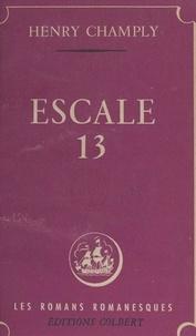 Henry Champly et Jean d'Agraives - Escale 13.