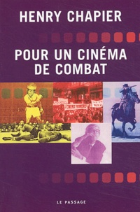 Henry Chapier - Pour un cinéma de combat.