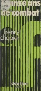 Henry Chapier et Jacques Chancel - Quinze ans de combat.