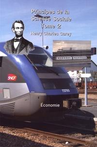 Henry Charles Carey - Principes de la science sociale - Tome 2, Economie.
