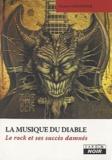 Henry Chartier - La musique du diable - Le rock et ses succès damnés.