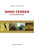 Henry Chartier - Nino Ferrer - Un homme libre.