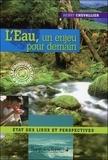 Henry Chevallier - L'Eau, un enjeu pour demain - Etats des lieux et perspectives.