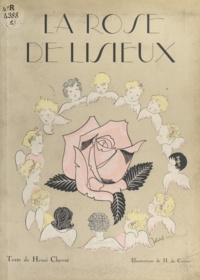 Henry Chevré et H. de Costier - La rose de Lisieux.