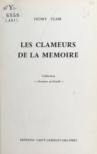 Henry Clair - Les clameurs de la mémoire.