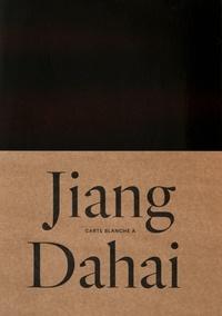 Henry-Claude Cousseau et Sophie Makariou - Carte blanche à Jiang Dahai.