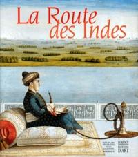 Rhonealpesinfo.fr LA ROUTE DES INDES. Les Indes et l'Europe : Echanges artistiques et héritage commun 1650-1850 Image