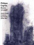 Henry-Claude Cousseau et Guy Tosatto - Philippe Cognée - Oeuvres sur papier.