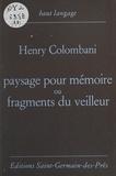 Henry Colombani - Paysage pour mémoire ou Fragments du veilleur.