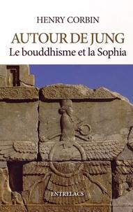 Henry Corbin - Autour de Jung, le bouddhisme et la Sophia.