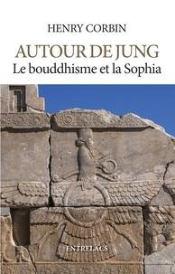 Henry Corbin - Autour de Jung - Le bouddhisme et la sophia.