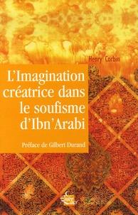 L'imagination créatrice dans le soufisme d'Ibn' Arabî - Henry Corbin |