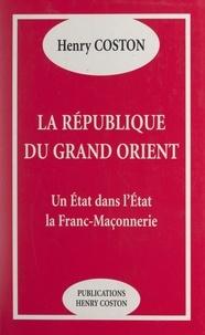 Henry Coston - La République du Grand Orient - Un État dans l'État, la Franc-maçonnerie.