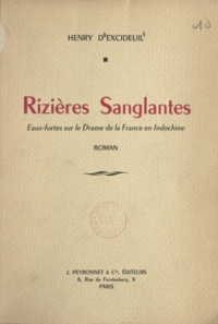 Henry d'Excideuil - Rizières sanglantes - Eaux-fortes sur le drame de la France en Indochine.