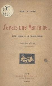 Henry d'Yvignac - J'avais une marraine... - Petit roman de la Grande Guerre.