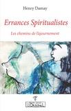 Henry Damay - Errances spiritualistes - Les chemins de l'ajournement.