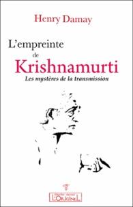Henry Damay - L'empreinte de Krishnamurti - Les mystères de la transmission.