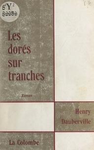 Henry Dauberville - Les dorés sur tranches.
