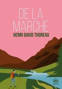 Henry-David Thoreau - De la marche.