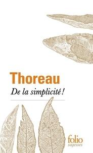 Henry-David Thoreau - De la simplicité!.