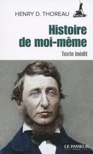 Henry-David Thoreau - Histoire de moi-même - Texte inédit.