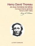 Henry-David Thoreau - Je vous inonderai de lettres - Correspondance générale - Tome 2 (1847-1854).