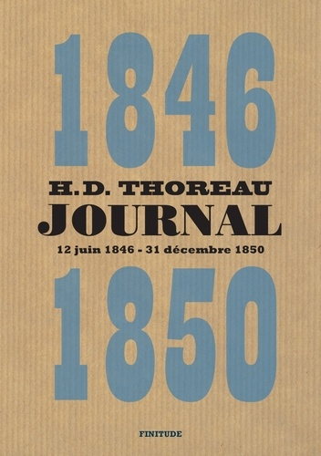 Henry-David Thoreau - Journal - Volume 4 (juin 1846 - décembre 1850).