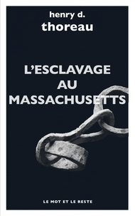Henry-David Thoreau - L'esclavage au Massachusetts - Le journal Heald of Freedom ; Wensell Philips au lycéum de Concord.