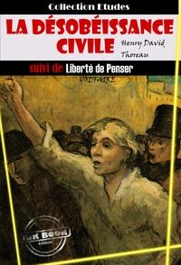 Henry David Thoreau et Voltaire Voltaire - La désobéissance civile suivie de Liberté de penser (par Voltaire) - édition intégrale.